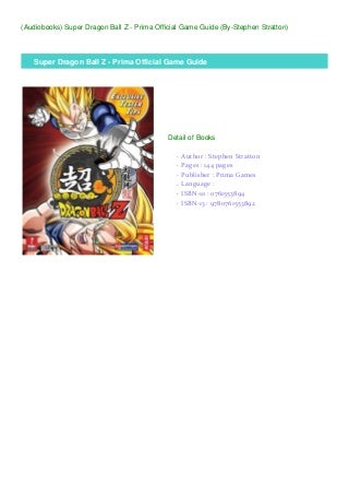 (Audiobooks) Super Dragon Ball Z - Prima Official Game Guide (By-Stephen Stratton)