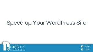 Speed Up WordPress Websites - Part 1 - WordPress Cairo Meetup