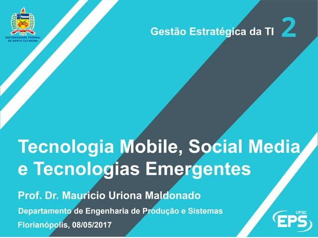 Tecnologias Mobile, Social Media e tecnologias emergentes