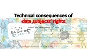 Technical Consequences of the Data Subject's Rights