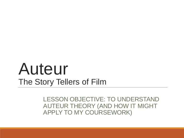 Can someone do my essay the auteur theory