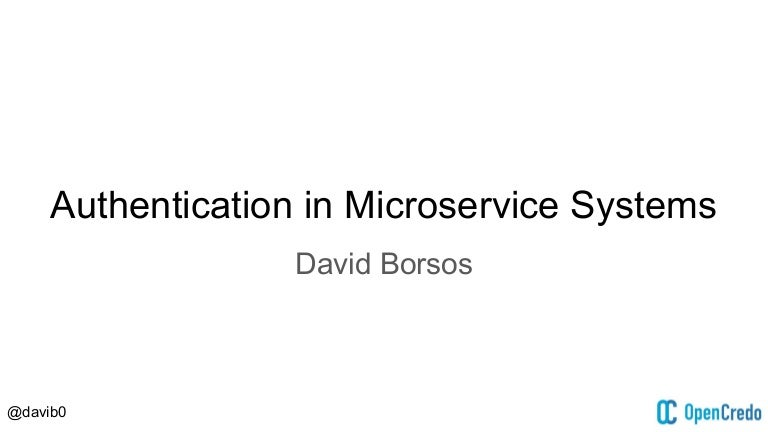 muCon 2016: Authentication in Microservice Systems By David