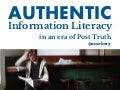 Authentic information literacy in an era of post truth