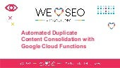 Automated Duplicate Content Consolidation with Google Cloud Functions