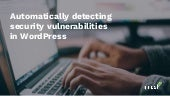 Automatically detecting security vulnerabilities in WordPress