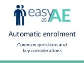 Automatic enrolment - common questions and the answers