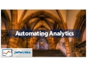 Automating Google Analytics in 2018 - Jeff Sauer from Jeffalytics