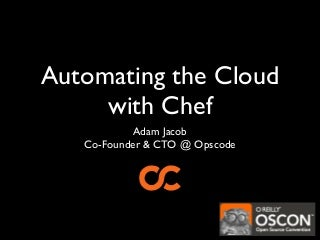 Using Chef for Automated Infrastructure in the Cloud