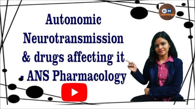 Autonomic neurotransmission and drugs affecting it II ANS Pharmacology II Nervous System Physiology II