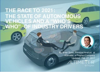 "The Race to 2021: The State of Autonomous Vehicles and a ""Who"
