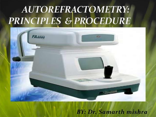 Autorefractometry: principle and procedure.