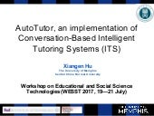 Xiangen Hu - WESST - AutoTutor, an implementation of Conversation-Based Intelligent Tutoring Systems (ITS)