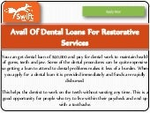 Avail of dental loans for restorative services