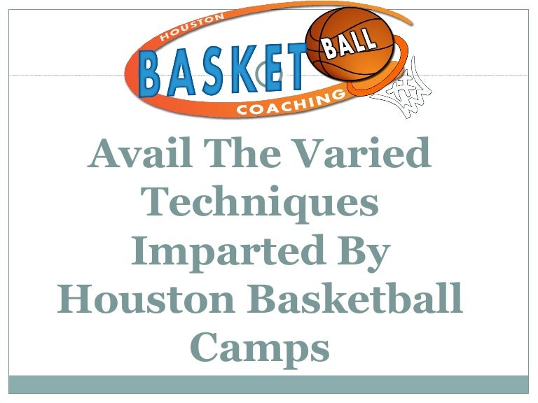 Avail the varied techniques imparted by houston basketball