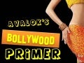 Avalok's Bollywood Primer!
