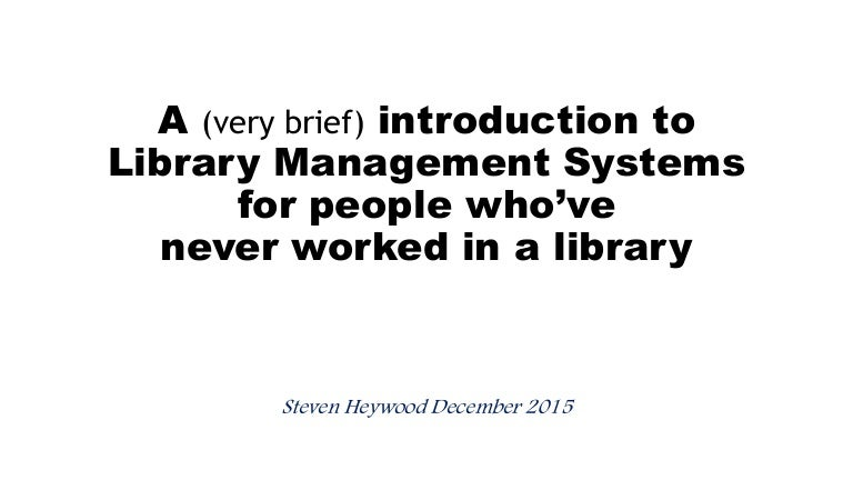 A (very brief) introduction to library management systems