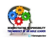 Demonstrating Responsibility: The Mindset of An Agile Leader