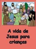 A vida de Jesus para crianças