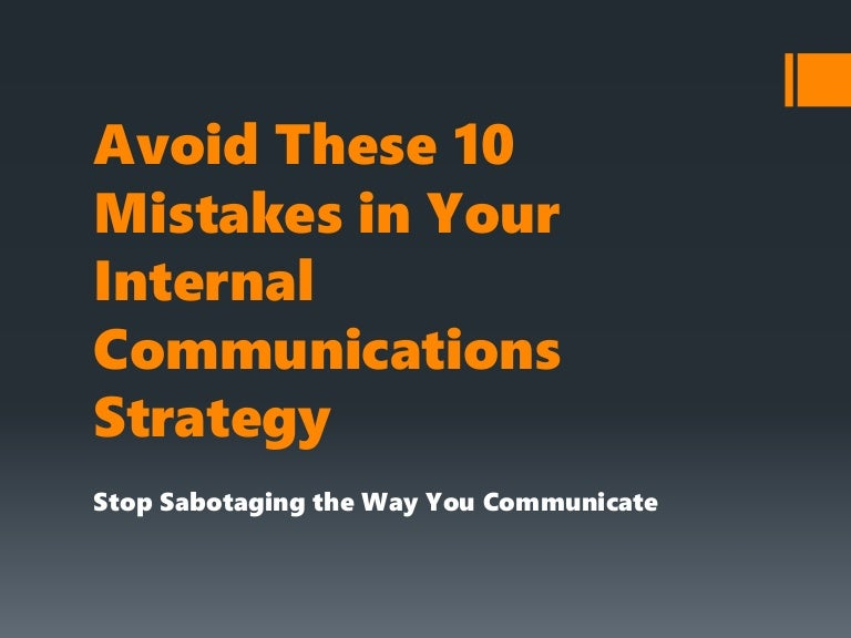 Avoid These  Mistakes In Your Internal Communications Strategy