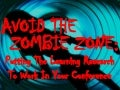 Avoid The Conference Zombie Zone