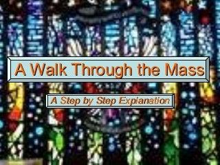 A Walk Through The Mass