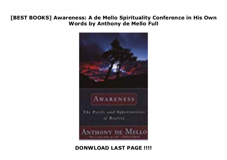 Awareness A De Mello Spirituality Conference In His Own Words By Anthony De Mello