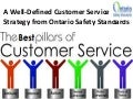 A Well Defined Customer Service Strategy from Ontario Safety Standards