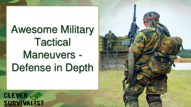 Awesome Military Tactical Maneuvers Defense In Depth