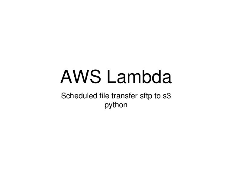 Schedule File Transfer from SFTP to S3 with AWS Lambda