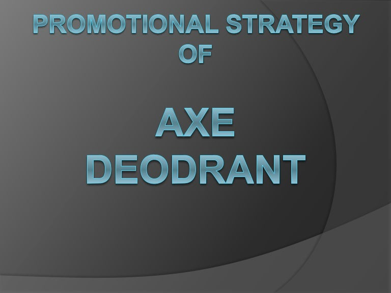 Axe Deodrant promotional strategy