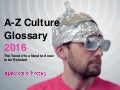 2016 A-Z Culture Glossary