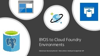 Bring your own (Azure) Service to Cloud Foundry Environments