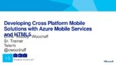 AzureConf 2013   Developing Cross Platform Mobile Solutions with Azure Mobile Services and HTML5