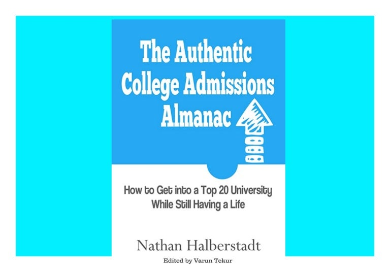 Free [⭐PDF⚡] The Authentic College Admissions Almanac How to Get into a Top 20 University While Still Having a Life Ipad