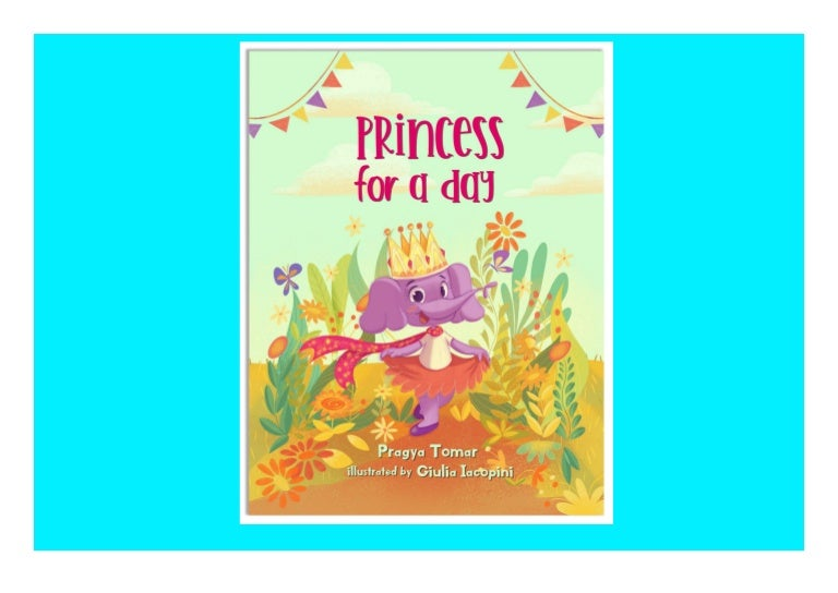 Free Download [PDF]⚡ Princess for a Day A Children's book about Kindness