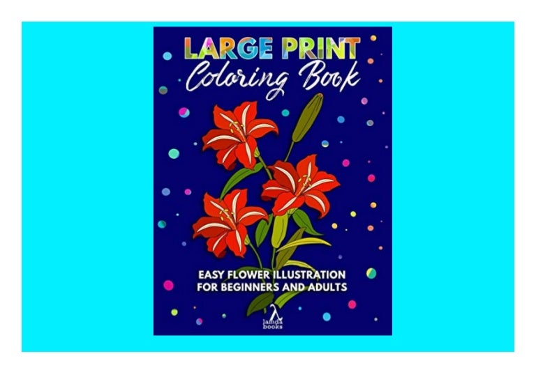 Free Read ✔[PDF]❤ Large Print Coloring Book Easy Flower Illustration for Beginners and Adults Full Online