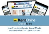 Don't Underestimate Local Media by Steve Hamilton, North Kent B2B 2015