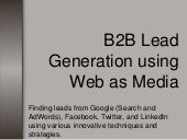B2B Lead Generation using Google, AdWords, Facebook, LinkedIn, and Twitter