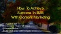 B2B Marketing Success With Content Marketing