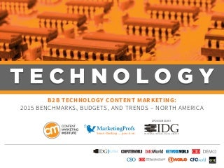 B2B Technology Content Marketing: Benchmarks, Budgets and Trends - North America
