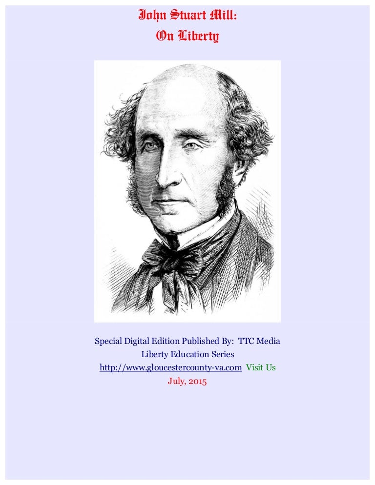 a comprehensive analysis of on liberty by john stuart mill - john stuart mill's essay on liberty the main theme of on liberty was the individual everything else, society, education,government and so freedom, liberty, and independence are all important human rights represented within john stuart mill's on liberty in his essay, mill explores the two.