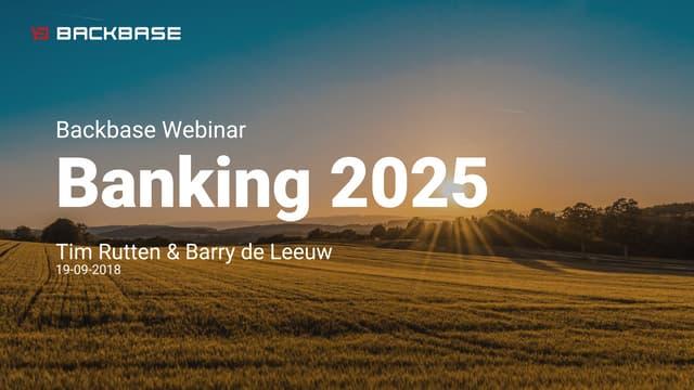 Backbase On-Demand Webinar: Banking 2025