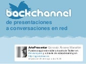 Backchannel: de presentaciones  a conversaciones en red