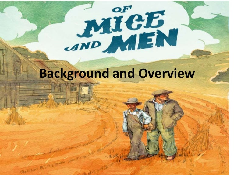Background And Overview Of Mice And Men