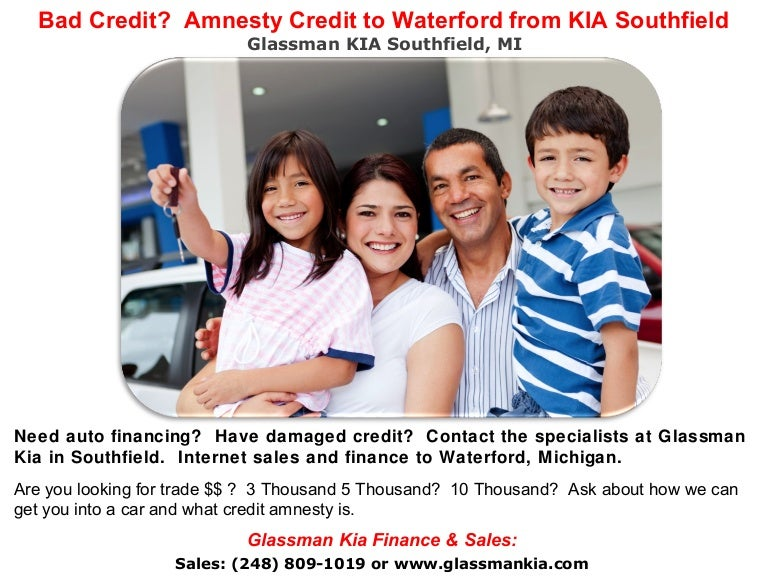 Kia Finance Bad Credit >> Bad Credit Get Credit Amnesty To Waterford From Kia Southfield