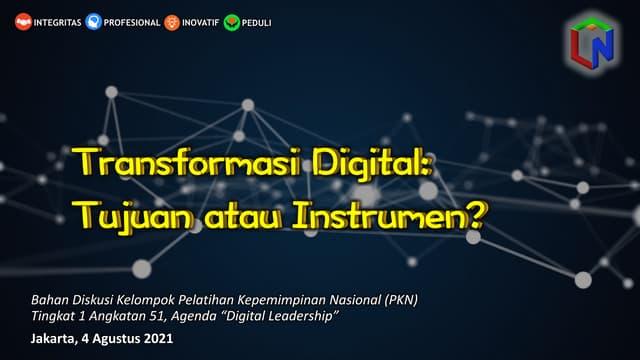 Transformasi Digital: Tujuan atau Instrumen?