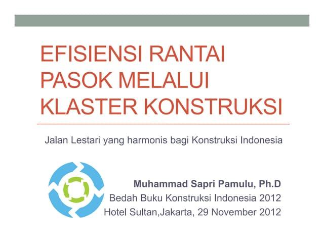 Efisiensi rantai pasok: model klaster konstruksi, Jakarta 29 November 2012