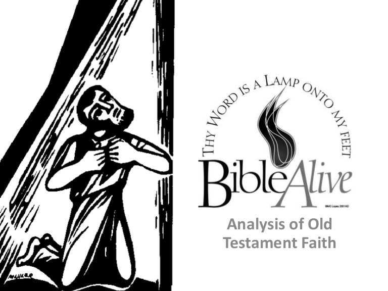 Bible Alive: Analysis of Faith in the Old Testament