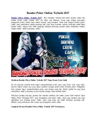 Siasat Oleh sebab itu Perantara Menguntungkan Poker IDN Play Sekarang ini