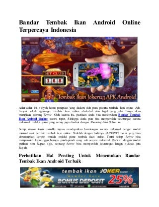 Bandar tembak ikan android online terpercaya indonesia